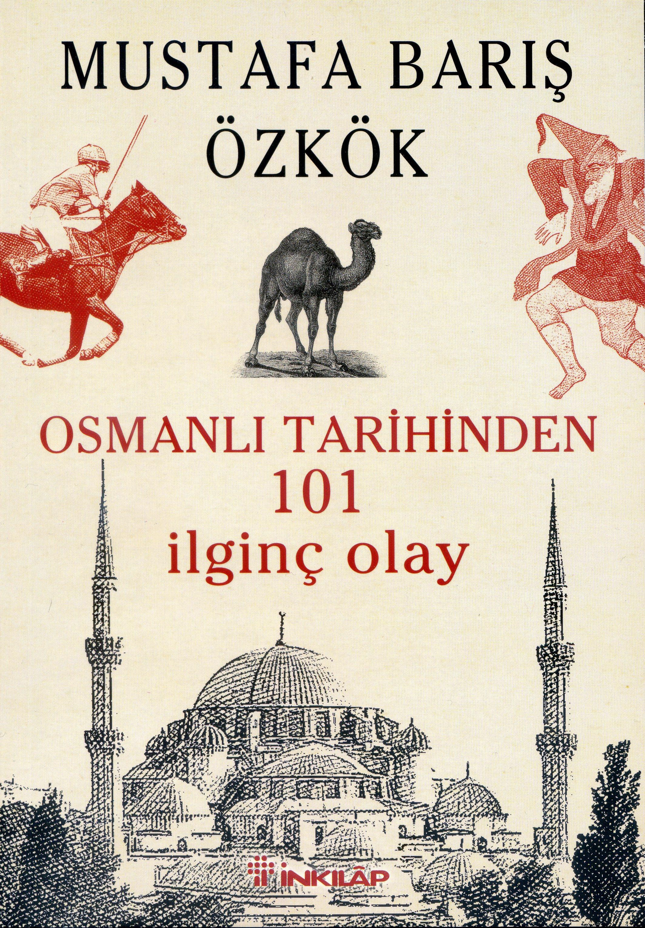 Osmanlı Tarihinden 101 İlginç Olay 1